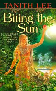 Cover of: Biting the Sun | Tanith Lee