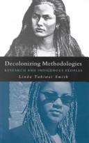 Cover of: Decolonizing methodologies | Linda Tuhiwai Smith