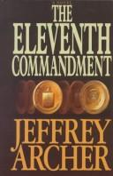 Cover of: The eleventh commandment | Jeffrey Archer