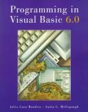 Cover of: Programming in Visual Basic, version 6.0 by Julia Case Bradley