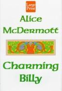 Cover of: Charming Billy by Alice McDermott