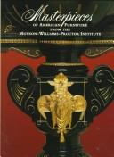 Cover of: Masterpieces of American furniture from the Munson-Williams-Proctor Institute by Munson-Williams-Proctor Institute.