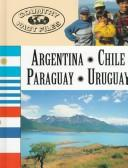 Cover of: Argentina, Chile, Paraguay, Uruguay by Anna Selby