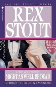 Cover of: Might As Well Be Dead (Crime Line) by Rex Stout