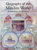 Cover of: Geography of the Muslim world by Mushtaqur Rahman