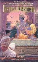Cover of: The path of perfection by A. C. Bhaktivedanta Swami Prabhupāda
