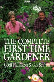 Cover of: The Complete First Time Gardener | Geoff Hamilton