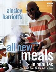 Cover of: Ainsley Harriott's all new meals in minutes | Ainsley Harriott