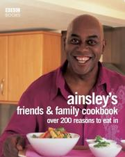 Cover of: Ainsley Harriott's Friends and Family Cookbook | Ainsley Harriott