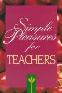 Cover of: Simple pleasures for busy teachers |