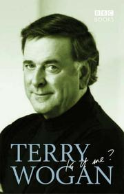 Cover of: Terry Wogan, Is It Me? | Terry Wogan