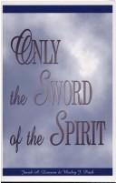 Cover of: Only the Sword of the Spirit | Jacob A. Loewen and Wesley J. Prieb