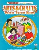 Cover of: Arts & crafts with your kids by Patricia A. Staino