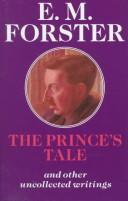 Cover of: The prince's tale and other uncollected writings | E. M. Forster
