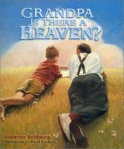 Cover of: Grandpa is there a heaven? | Katherine Bohlmann