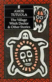 Cover of: The village witch doctor & other stories | Amos Tutuola