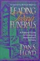Cover of: Leading today's funerals | Dan S. Lloyd