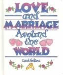 Cover of: Love and marriage around the world | Carol Gelber