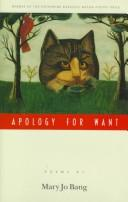 Cover of: Apology for Want by Mary Jo Bang