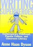 Cover of: Writing superheroes | Anne Haas Dyson