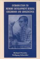 Cover of: Introduction to memory development during childhood and adolescence | Michael Pressley