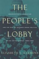 Cover of: The people's lobby | Elisabeth Stephanie Clemens