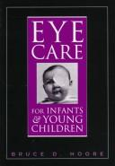 Cover of: Eye care for infants and young children by Bruce D. Moore