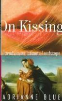 Cover of: On Kissing | Adrianne Blue