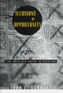 Cover of: Illusions of opportunity | John E. Schwarz