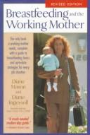 Cover of: Breastfeeding and the working mother | Diane Mason
