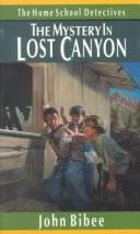 Cover of: The mystery in Lost Canyon | John Bibee
