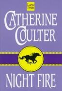 Cover of: Night fire | Catherine Coulter