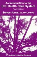 Cover of: An introduction to the U.S. health care system | Steven Jonas