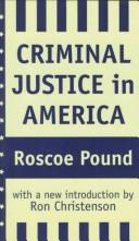 Cover of: Criminal justice in America | Roscoe Pound