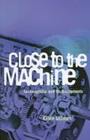 Cover of: Close to the machine by Ellen Ullman