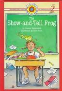 Cover of: The show-and-tell frog | Joanne Oppenheim