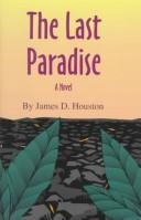 Cover of: The last paradise | James D. Houston