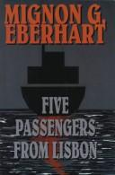 Cover of: Five passengers from Lisbon | Mignon Good Eberhart