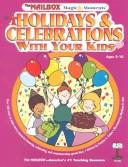 Cover of: Holidays & celebrations with your kids by Patricia A. Staino
