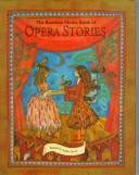 Cover of: The Random House book of opera stories by Adèle Geras