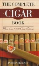 Cover of: The complete cigar book by Philip Seldon