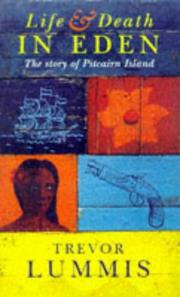 Cover of: LIFE AND DEATH IN EDEN. Pitcairn Island and the Bounty Mutineers | Trevor LUMMIS