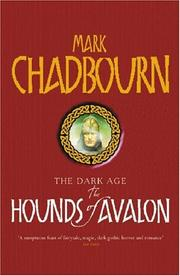 Cover of: The Hounds of Avalon (Dark Age) by Mark Chadbourn