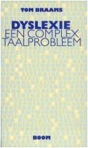 Cover of: Dyslexie : een complex taalprobleem | Tom Braams