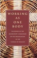 Cover of: Working as one body | Church of England. Archbishops' Commission on Organisation.