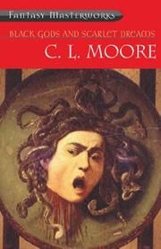 Cover of: Black Gods and Scarlet Dreams by C. L. Moore