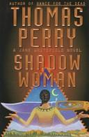 Cover of: Shadow woman by Thomas Perry
