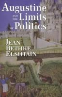 Cover of: Augustine and the limits of politics | Jean Bethke Elshtain
