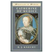 Cover of: Catherine de'Medici (Profiles in Power Series) by R.J. Knecht