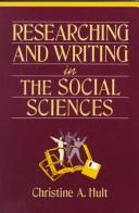 Cover of: Researching and writing in the social sciences | Christine A. Hult